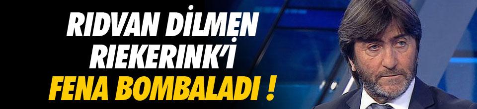 Rıdvan Dilmen Riekerink'i bombaladı !