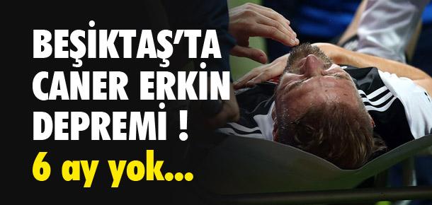 Beşiktaş'ta Caner Erkin depremi !