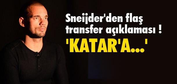 Sneijder açıkladı: ''Ne Katar'ı !''