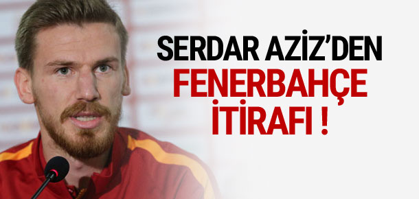 Serdar Aziz'den Fenerbahçe açıklaması