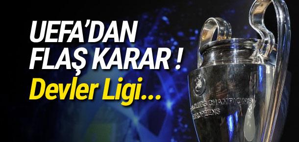 UEFA'dan flaş karar ! Şampiyonlar Ligi...