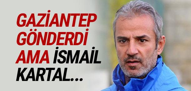 Gaziantepspor İsmail Kartal'la yollarını ayırdı