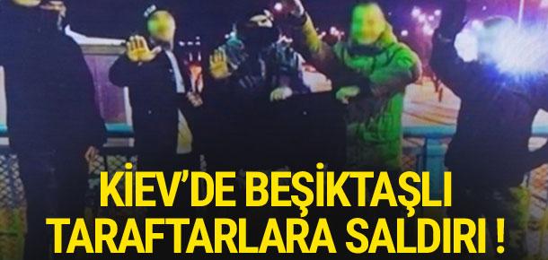 Kiev'de Beşiktaşlı taraftarlara saldırı !