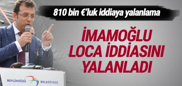 810 bin Euro'luk loca iddiasını İmamoğlu yalanladı