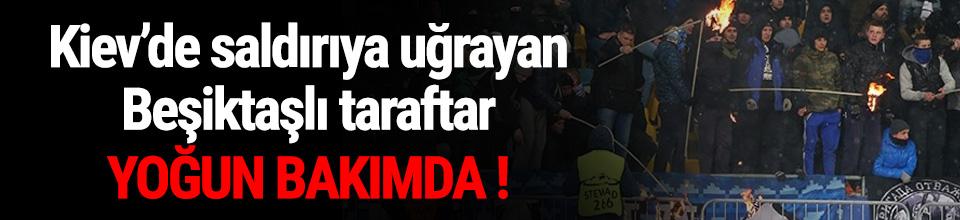 Kiev'de bıçaklanan Beşiktaş taraftarı yoğun bakımda