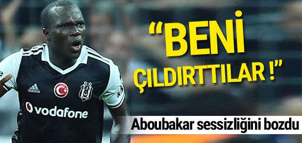 Aboubakar: Beni çıldırttılar