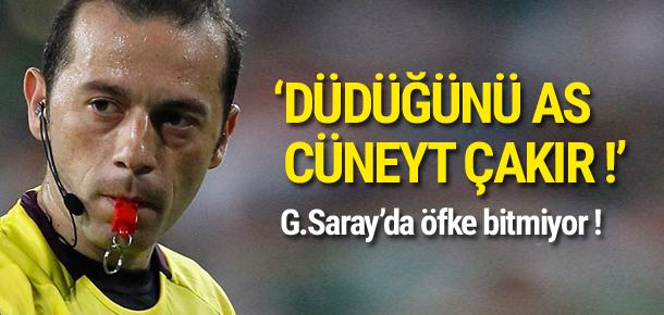 Galatasaray'da Cüneyt Çakır öfkesi bitmiyor