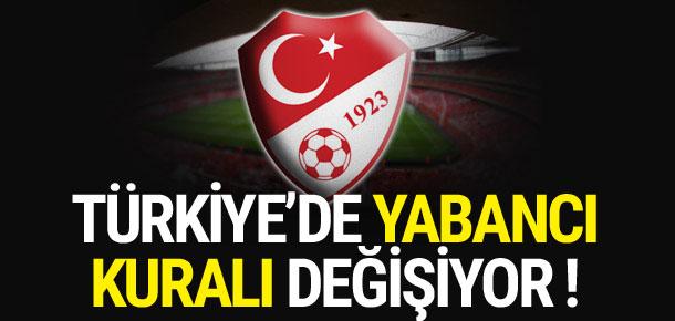 Türkiye'de yabancı kuralı değişiyor
