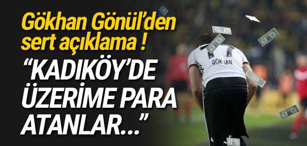 Gökhan Gönül: ''Kadıköy'de bana para atanlara...''