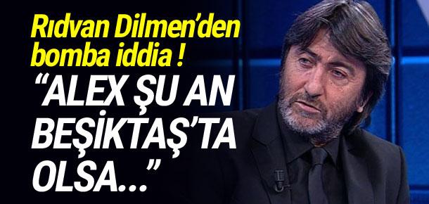 ''Alex, Beşiktaş'ta olsa 20 gol atar''