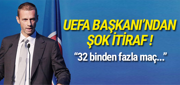 UEFA Başkanı'nında şok itiraf !