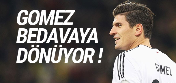 Mario Gomez bedavaya dönüyor !