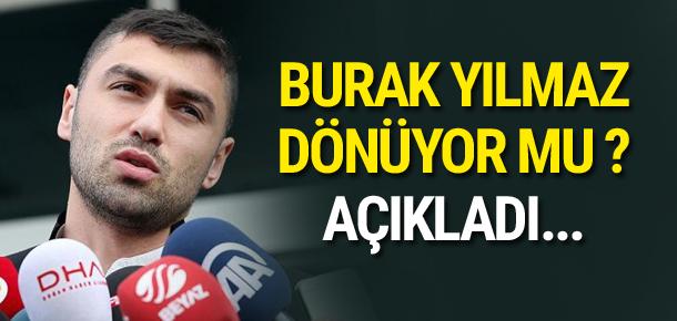 Burak Yılmaz Türkiye'ye dönüyor mu? Açıkladı...