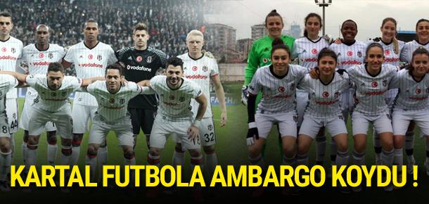 Beşiktaş futbola ambargo koydu !
