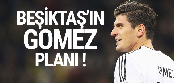 İşte Beşiktaş'ın Mario Gomez planı