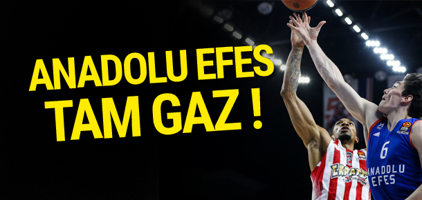 Anadolu Efes tam gaz !